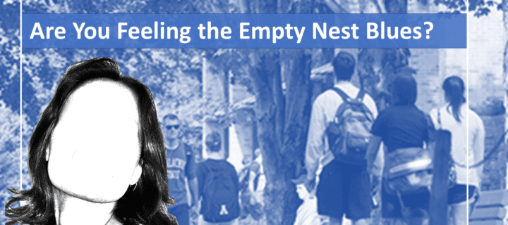 Are You Feeling the Empty Nest Blues?